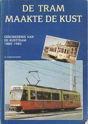 De tram maakte de kust Geschiedenis van de kusttram 1885 - 1985