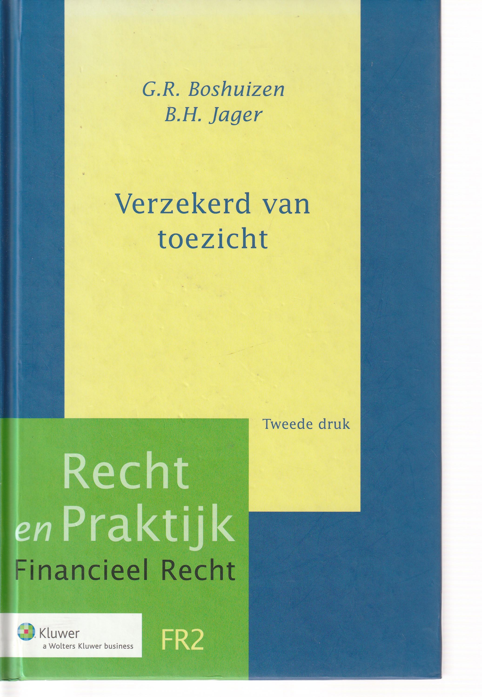 Verzekerd van toezicht; regelgeving voor levensverzekeraars, schadeverzekeraars, natura-uitvaartverzekeraars en herverzekeraars op grond van de Wet op het financieel toezicht