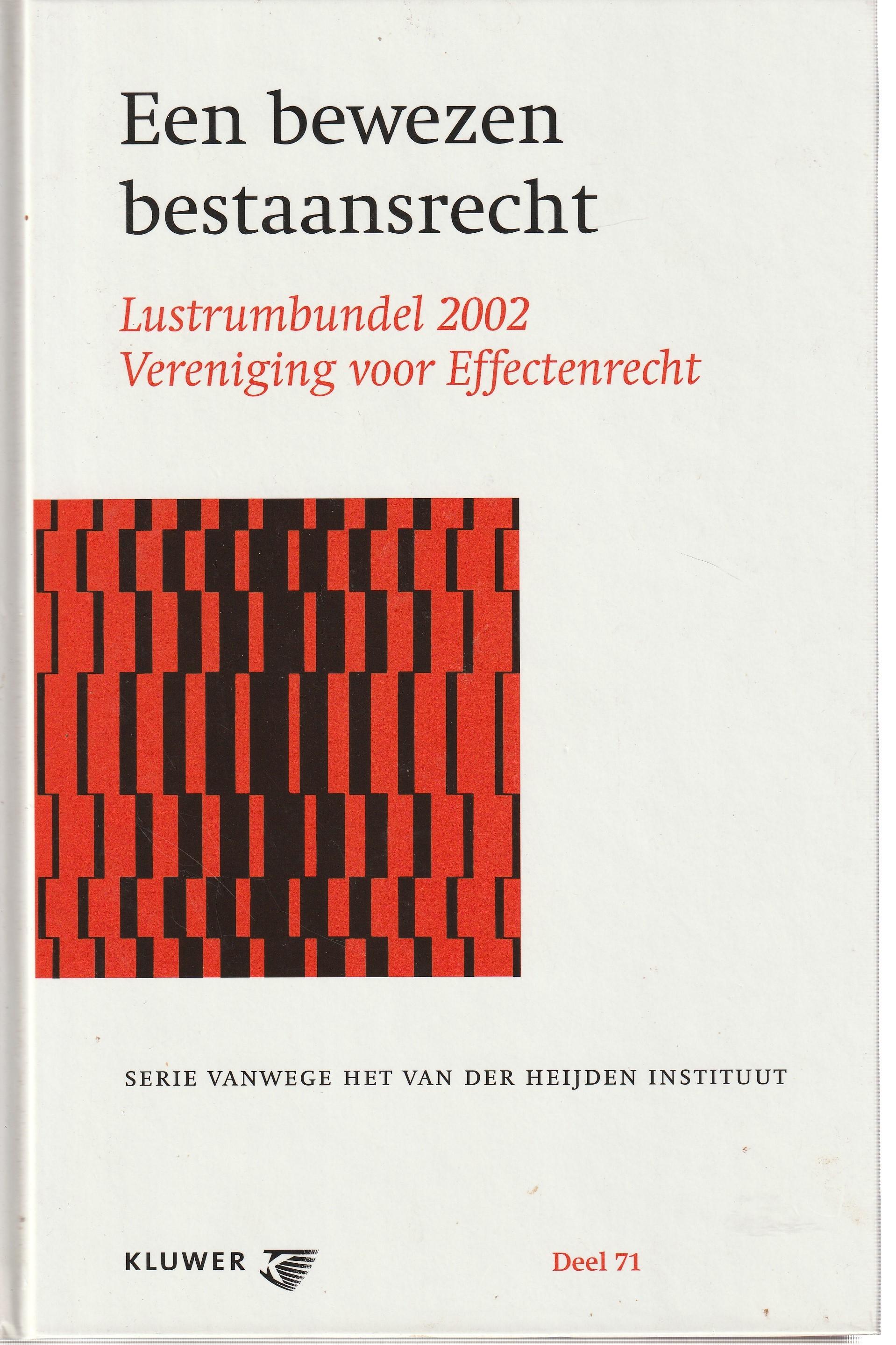 Een bewezen bestaansrecht - Lustrumbundel 2002 Vereniging voor Effectenrecht