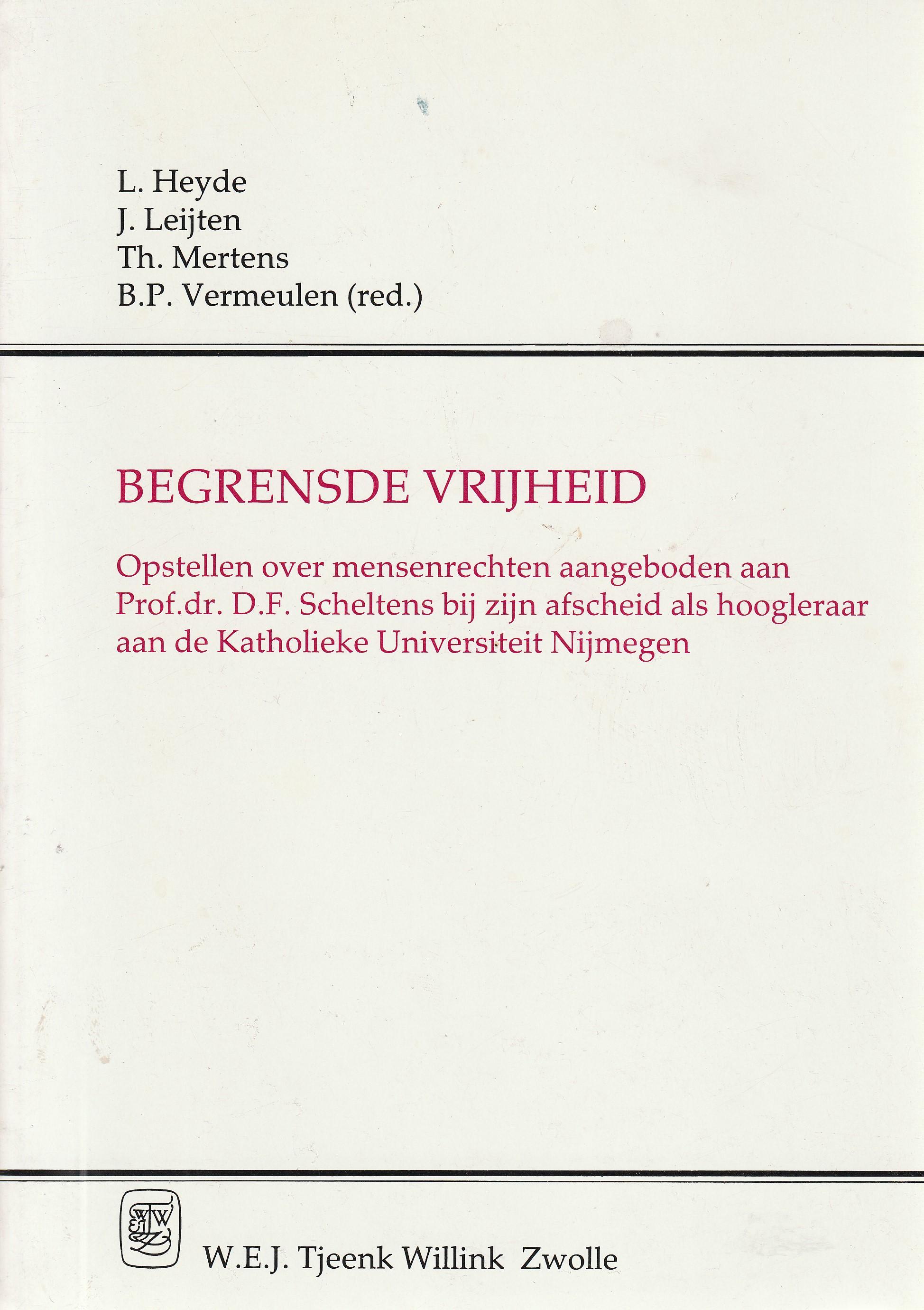Begrensde vrijheid - Opstellen over mensenrechten aangeboden aan prof. dr. D.F. Scheltens bij zijn afscheid als hoogleraar aan de katholieke Universiteit Nijmegen