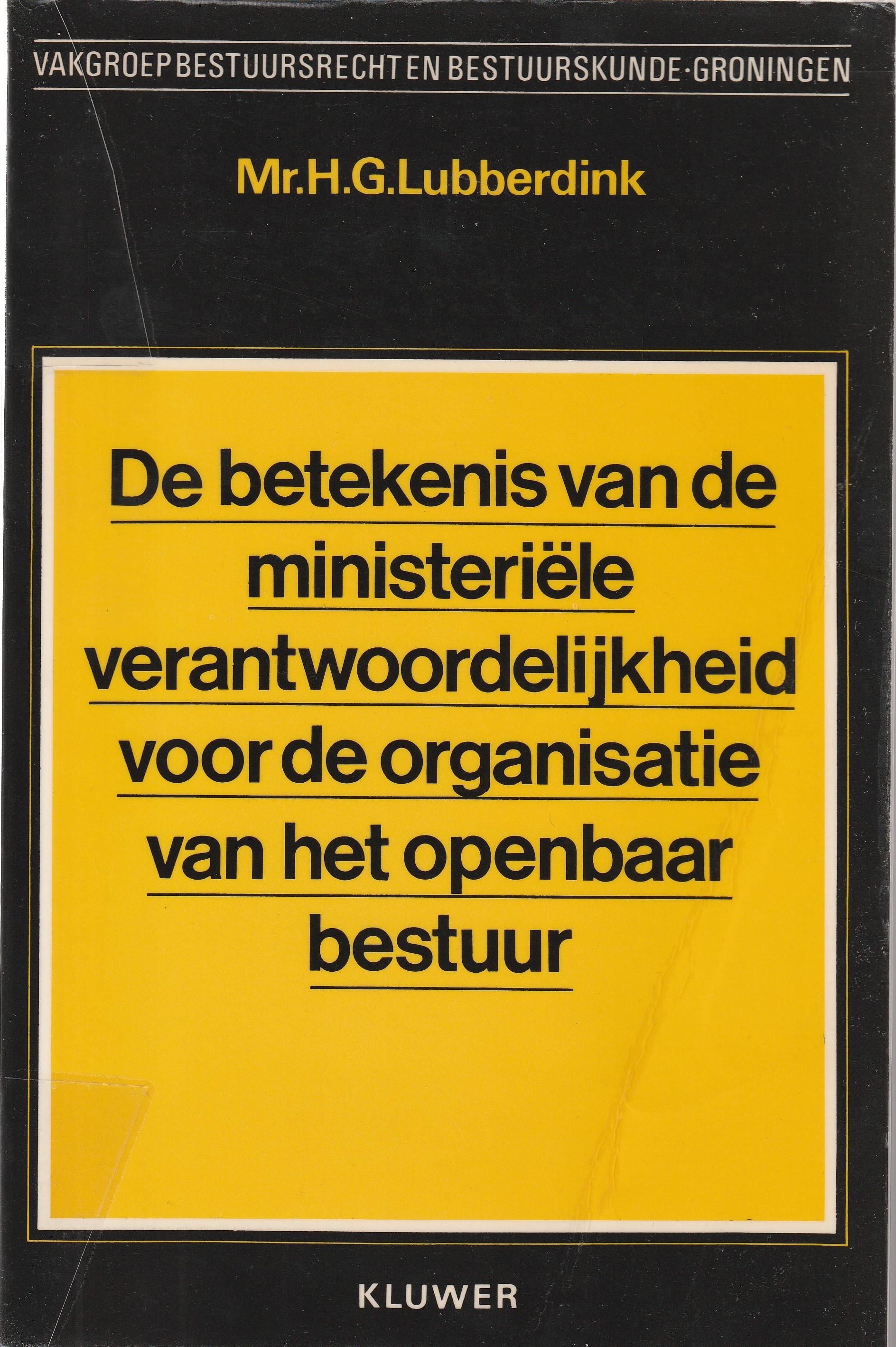 De betekenis v/d ministeriële verantwoordelijkheid v/d organisatie v/h openbaar bestuur. Diss