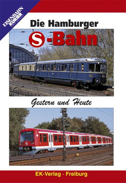 Die Hamburger S-Bahn  Gestern und Heute