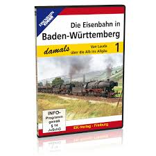 Die Eisenbahn in Baden-Württemberg damals 1