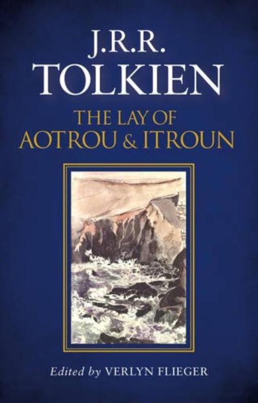 TOLKIEN, J.R.R.*LAY OF AOTROU AND ITROUN