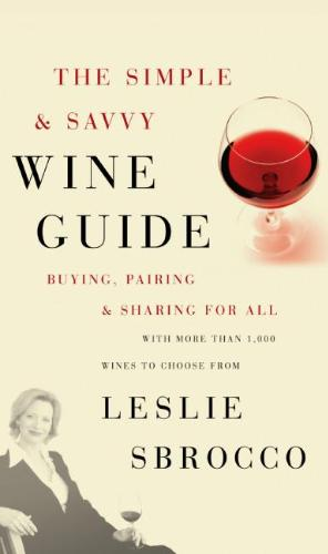 The Simple & Savvy Wine Guide