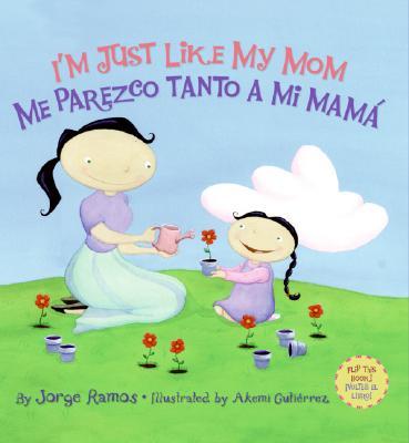 I'm Just Like My Mom & I'm Just Like My Dad/ Me Parezco Tanto a Mi Mama & Me Parezco Tanto a mi Papa