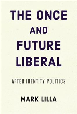 The Once and Future Liberal