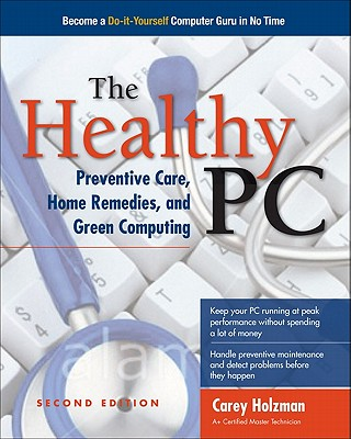 Healthy PC: Preventive Care, Home Remedies, and Green Comput