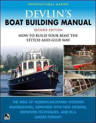Devlin's Boat Building Manual: How to Build Any Boat the Stitch-and-glue Way Second Edition