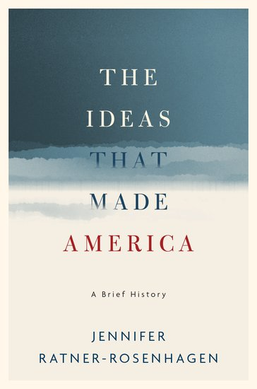 The Ideas That Made America: A Brief History