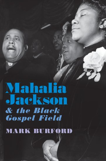 Mahalia Jackson and the Black Gospel Field