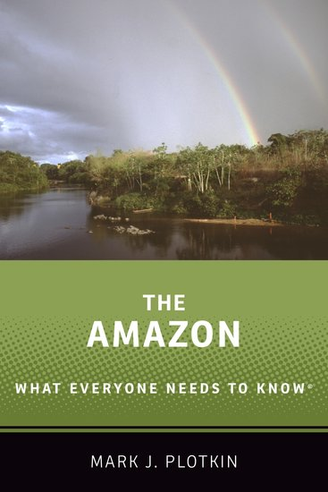 What Everyone Needs to Know®: The Amazon