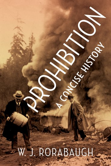 Prohibition: A Concise History