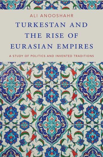 Turkestan and the Rise of Eurasian Empires