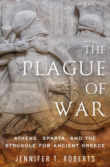 Ancient Warfare and Civilization: The Plague of War