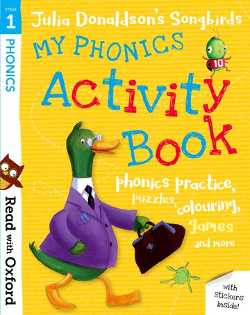 Read with Oxford: Stage 1: Julia Donaldson's Songbirds: My Phonics Activity Book