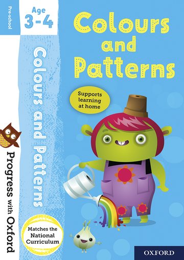 Progress with Oxford: Colours and Patterns Age 3-4