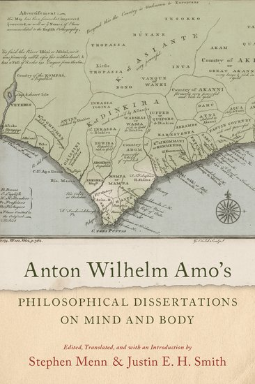 Anton Wilhelm Amo's Philosophical Dissertations on Mind and Body