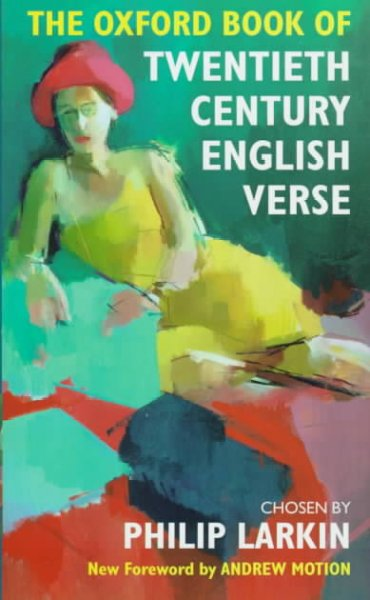 Oxford Books of Verse: The Oxford Book of Twentieth Century English Verse