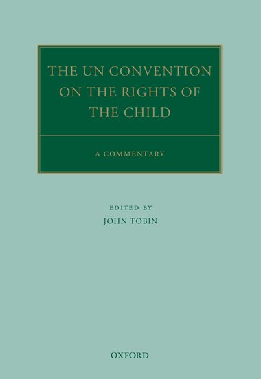 Oxford Commentaries on International Law: The UN Convention on the Rights of the Child