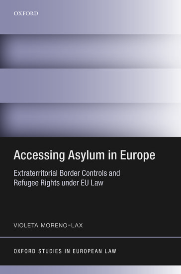 Oxford Studies in European Law: Accessing Asylum in Europe