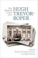One Hundred Letters From Hugh Trevor-Roper