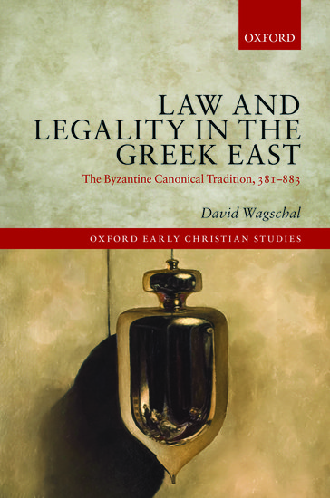 Law and Legality in the Greek East