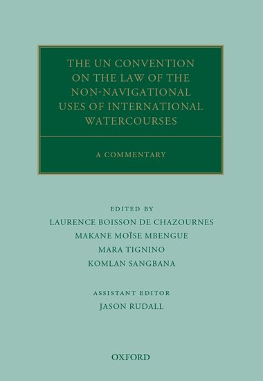 The UN Convention on the Law of the Non-Navigational Uses of International Watercourses