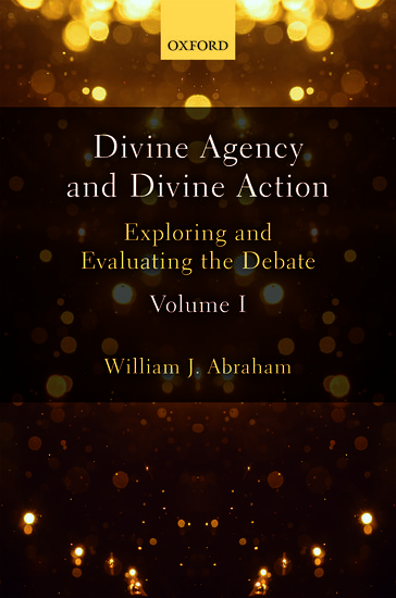Divine Agency and Divine Action, Volume I