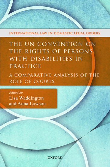 The UN Convention on the Rights of Persons with Disabilities in Practice