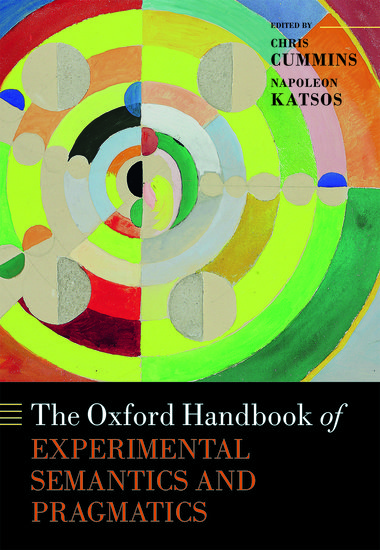 The Oxford Handbook of Experimental Semantics and Pragmatics