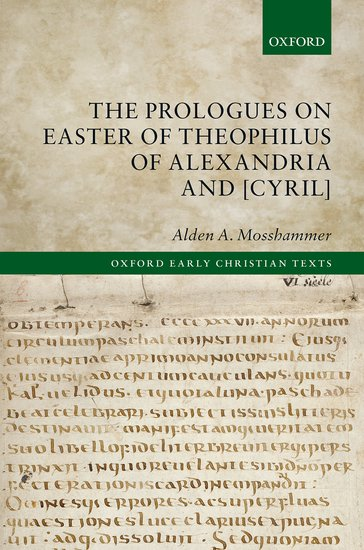 The Prologues on Easter of Theophilus of Alexandria and [Cyril]