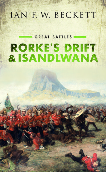 Great Battles: Rorke's Drift and Isandlwana