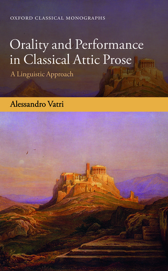 Orality and Performance in Classical Attic Prose