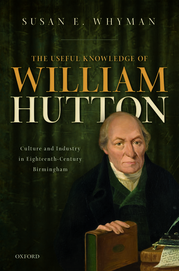 The Useful Knowledge of William Hutton