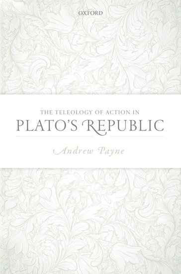 The Teleology of Action in Plato's Republic