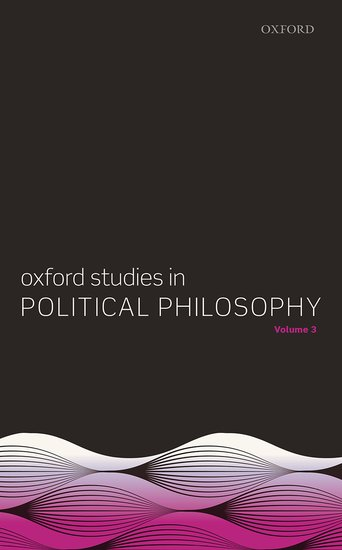 Oxford Studies in Political Philosophy: , Volume 3