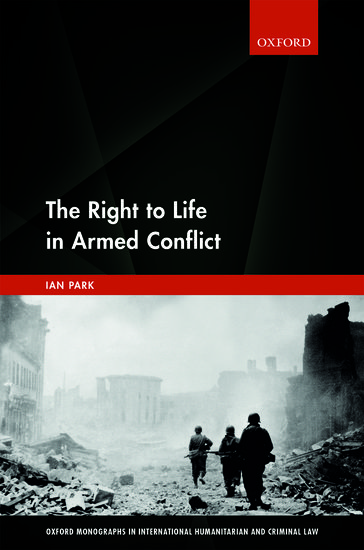 Oxford Monographs in International Humanitarian & Criminal Law: The Right to Life in Armed Conflict