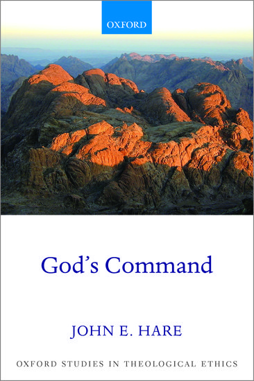 Oxford Studies in Theological Ethics: God's Command