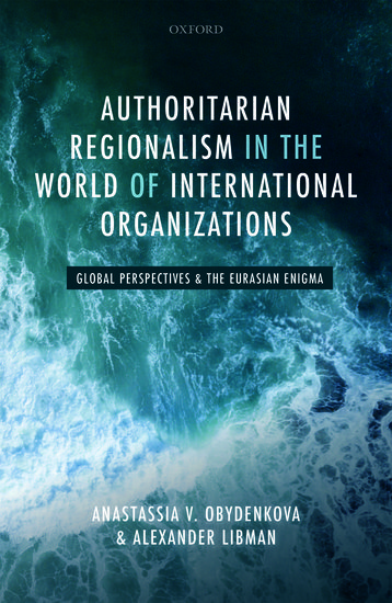 Authoritarian Regionalism in the World of International Organizations