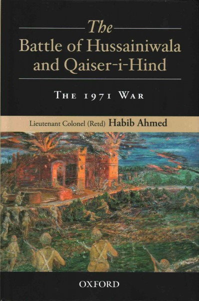 The Battle of Hussainiwala and Qaiser-i-Hind: The 1971 War