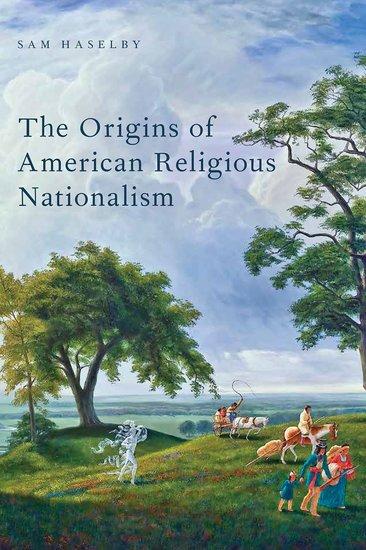 The Origins of American Religious Nationalism