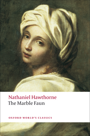 Oxford World's Classics: The Marble Faun