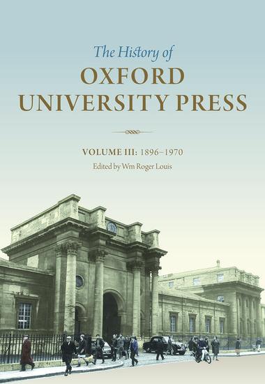 The History of Oxford University Press: Volume III