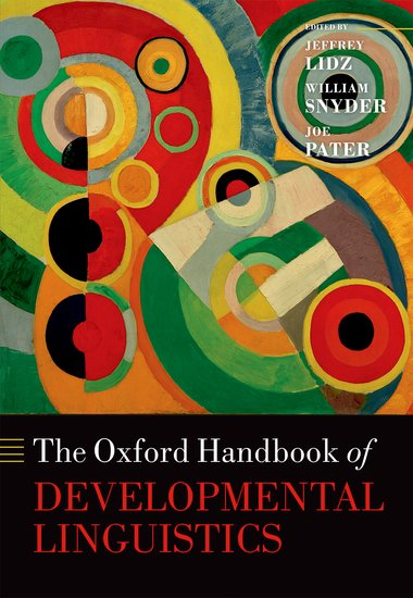 Oxford Handbook of Developmental Linguistics