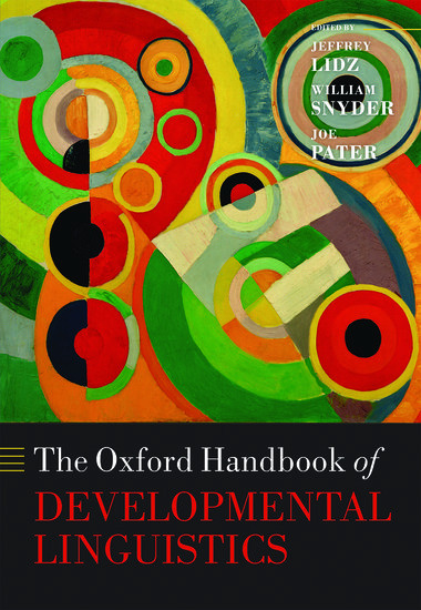 Oxford Handbooks: The Oxford Handbook of Developmental Linguistics