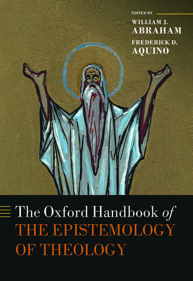 The Oxford Handbook of the Epistemology of Theology
