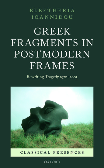 Greek Fragments in Postmodern Frames
