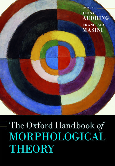The Oxford Handbook of Morphological Theory