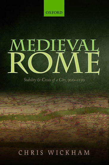Oxford Studies in Medieval European History: Medieval Rome